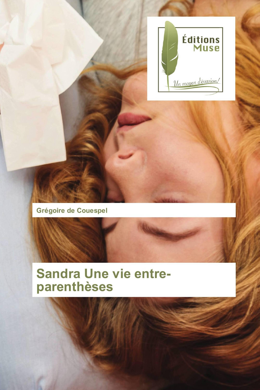 Sandra Une vie entre-parenthèses