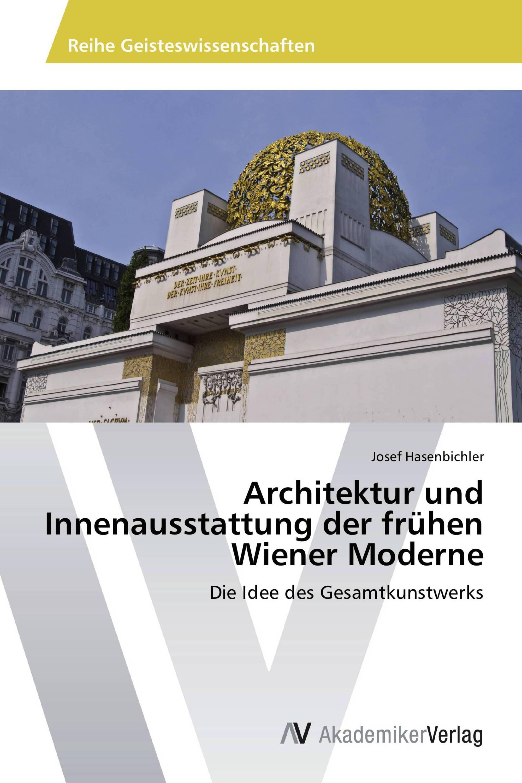 Architektur und Innenausstattung der frühen Wiener Moderne / 978-3 ...