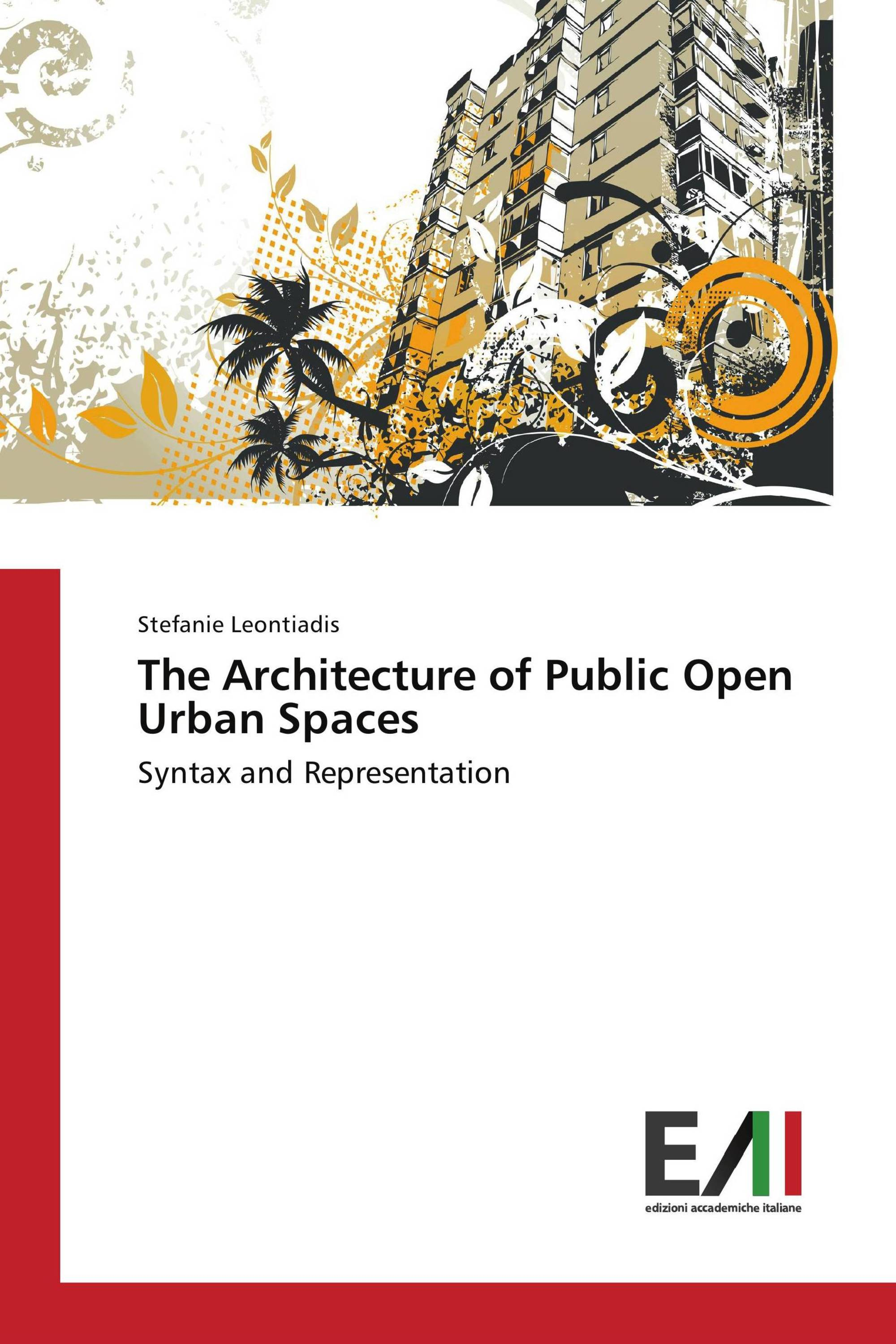 The Architecture of Public Open Urban Spaces