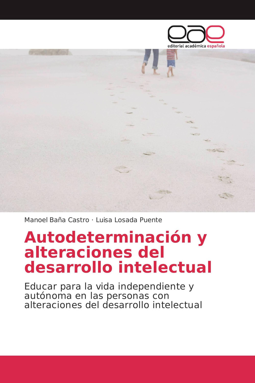 Autodeterminación y alteraciones del desarrollo intelectual