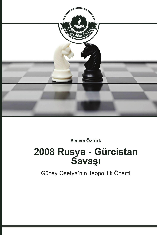 2008 Rusya - Gürcistan Savaşı
