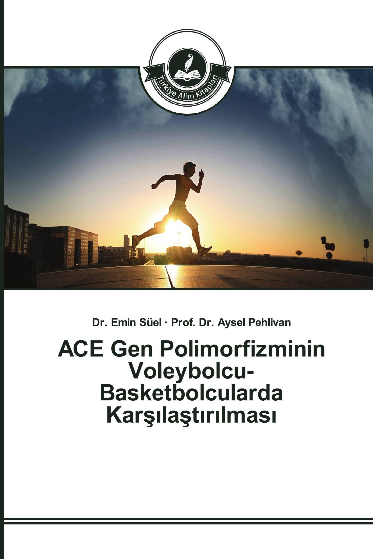 ACE Gen Polimorfizminin Voleybolcu-Basketbolcularda Karşılaştırılması
