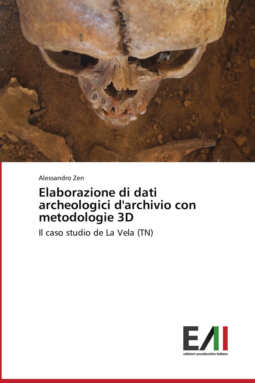 Elaborazione di dati archeologici d'archivio con metodologie 3D