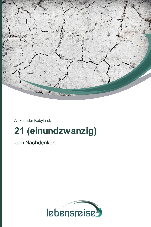 21 (einundzwanzig)