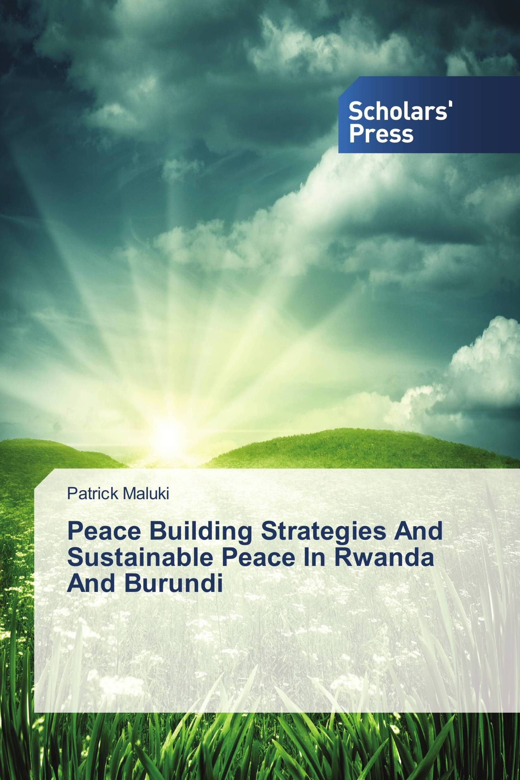Peace Building Strategies And Sustainable Peace In Rwanda And Burundi