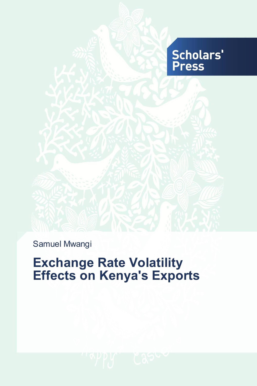 Exchange Rate Volatility Effects on Kenya's Exports / 978-3