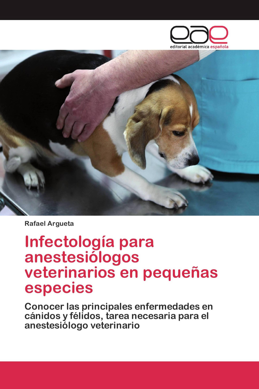 Infectología para anestesiólogos veterinarios en pequeñas especies