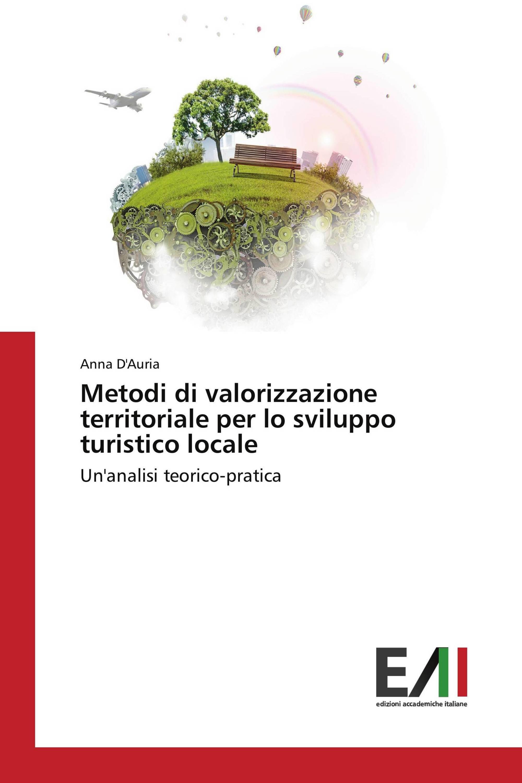 Metodi di valorizzazione territoriale per lo sviluppo turistico locale