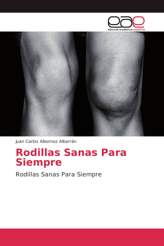 Rodillas Sanas Para Siempre / 978-3-639-77592-1 / 9783639775921 ...