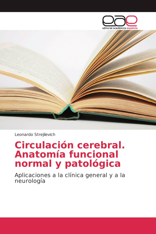 Circulación cerebral. Anatomía funcional normal y patológica / 978-3 ...