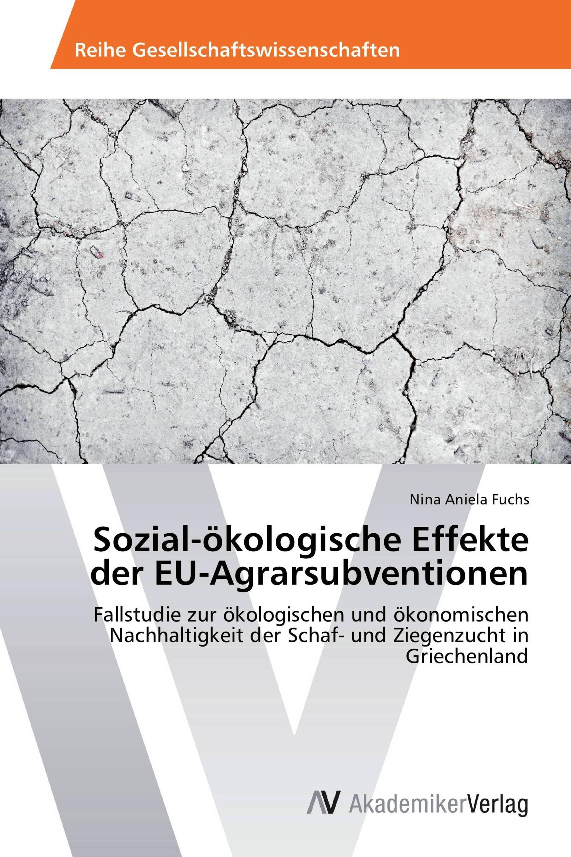 Sozial-ökologische Effekte der EU-Agrarsubventionen