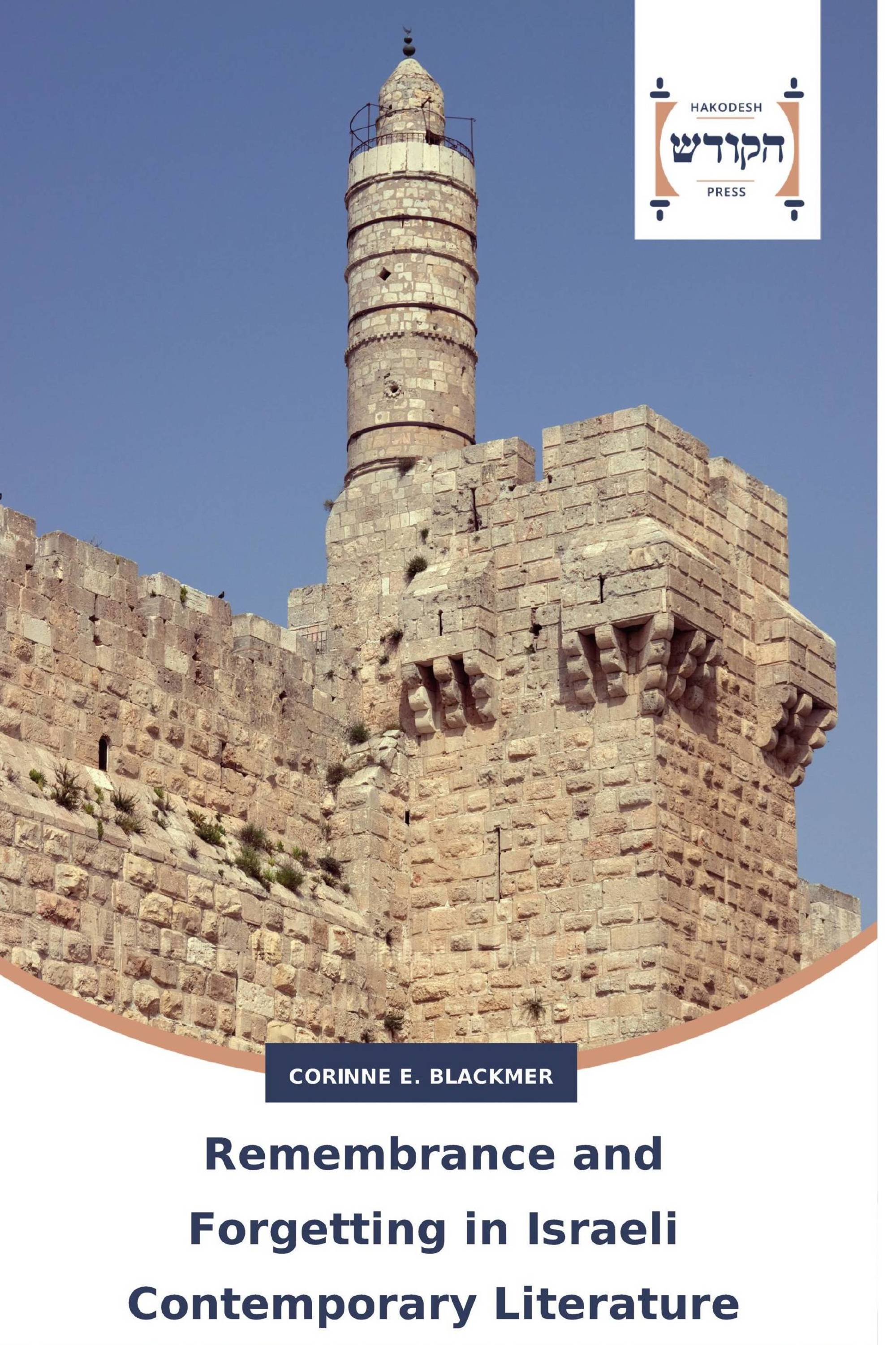 Remembrance and Forgetting in Israeli Contemporary Literature