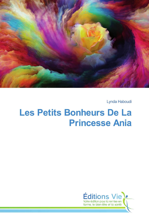 Les Petits Bonheurs De La Princesse Ania