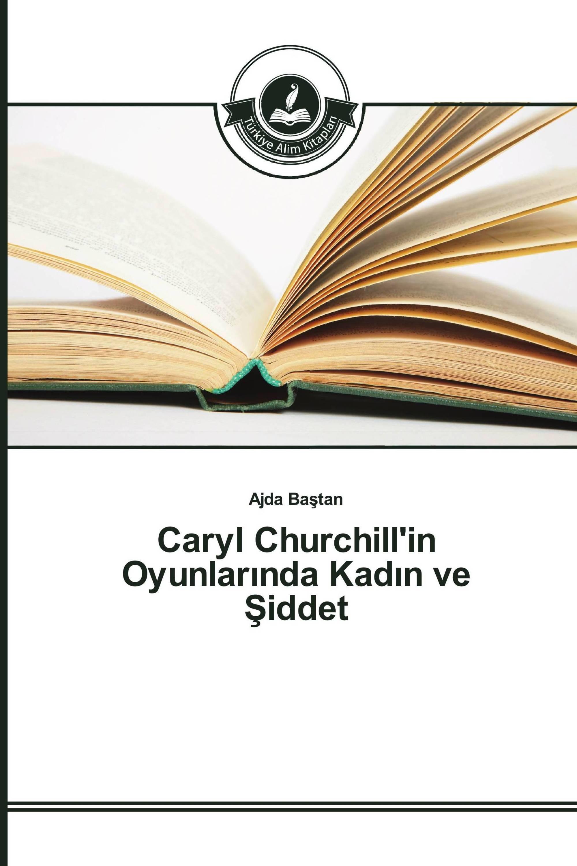 Caryl Churchill'in Oyunlarında Kadın ve Şiddet