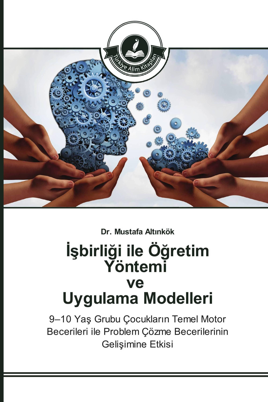 İşbirliği ile Öğretim Yöntemi ve Uygulama Modelleri