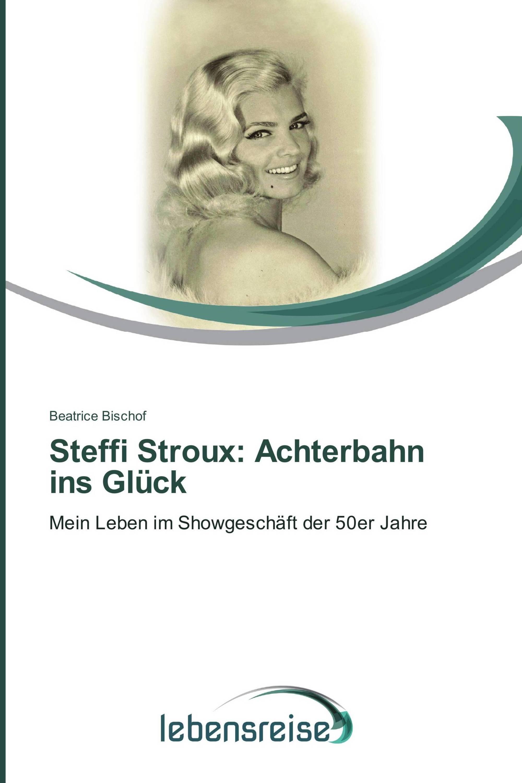 Steffi Stroux: Achterbahn ins Glück