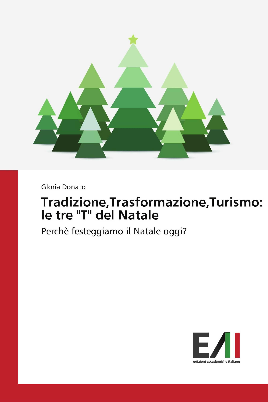 """Tradizione,Trasformazione,Turismo: le tre """"T"""" del Natale"""