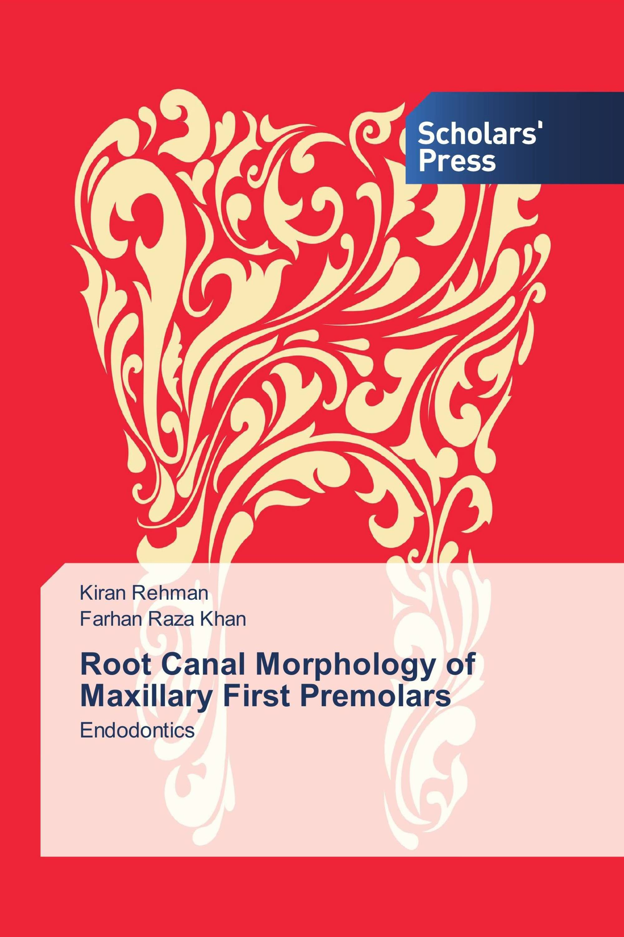 Root Canal Morphology of Maxillary First Premolars / 978-3-639-86313 ...