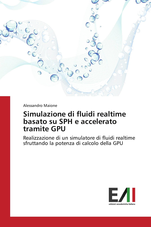 Simulazione di fluidi realtime basato su SPH e accelerato tramite GPU