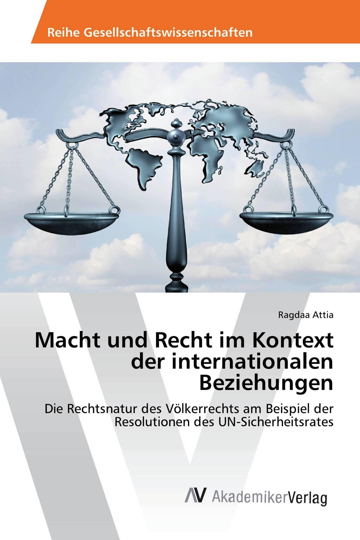 Macht und Recht im Kontext der internationalen Beziehungen