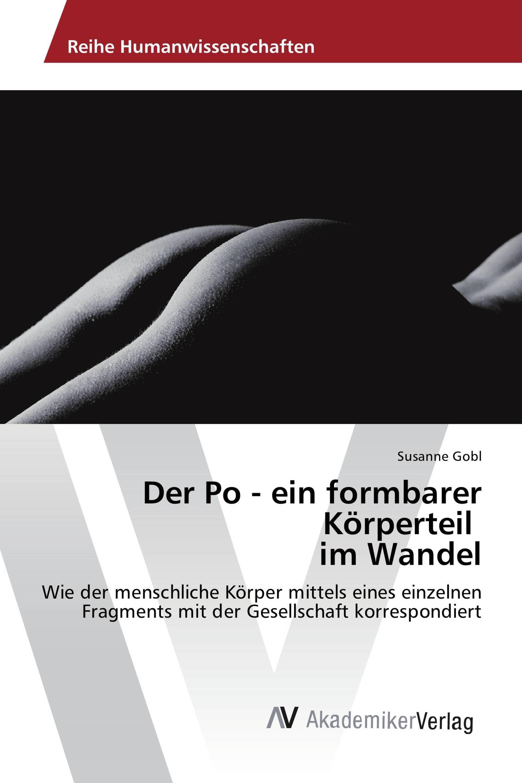 Der Po - ein formbarer Körperteil im Wandel / 978-3-639-88131-8 ...