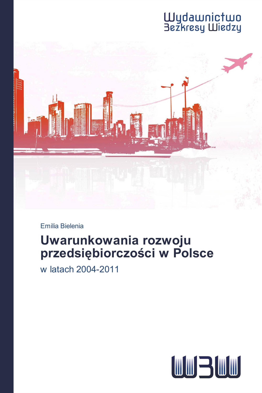 Uwarunkowania rozwoju przedsiębiorczości w Polsce