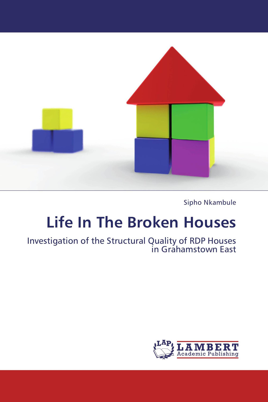 Life In The Broken Houses