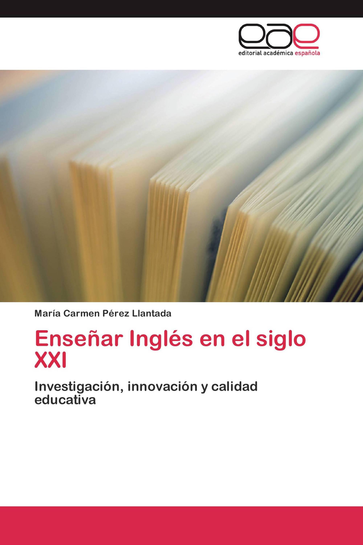Enseñar Inglés en el siglo XXI