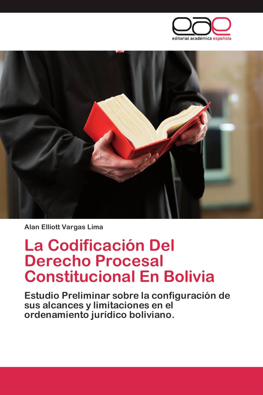 La Codificación Del Derecho Procesal Constitucional En Bolivia