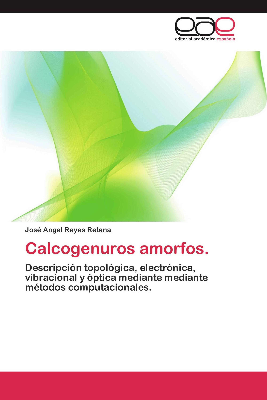Calcogenuros amorfos.