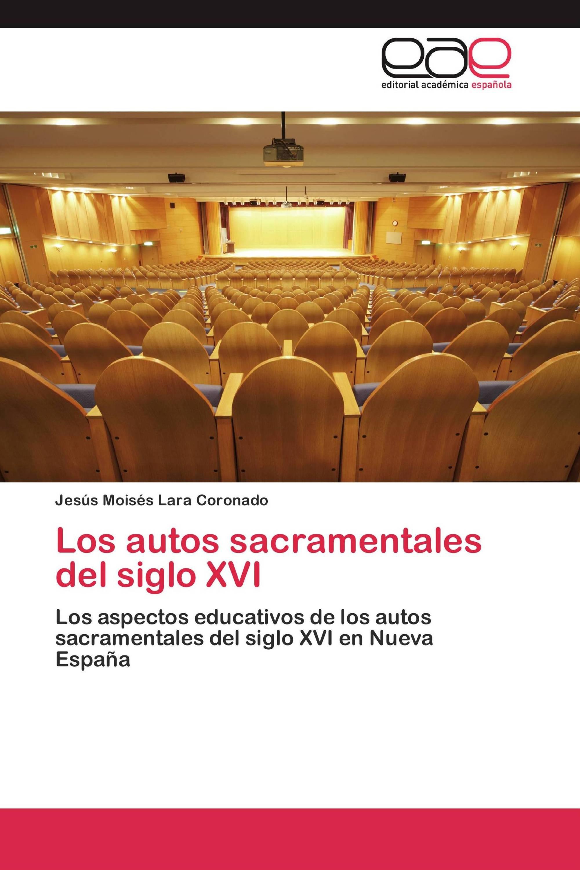 Los autos sacramentales del siglo XVI
