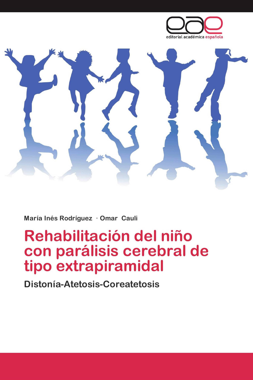 Rehabilitación del niño con parálisis cerebral de tipo extrapiramidal