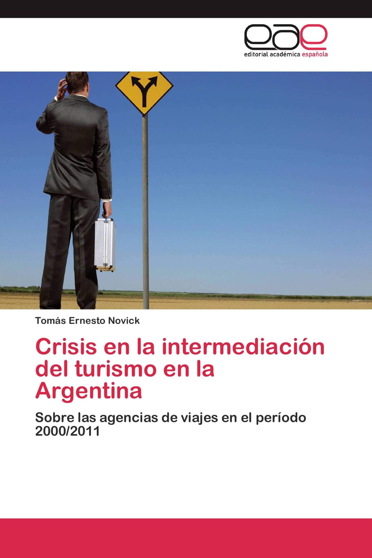 Crisis en la intermediación del turismo en la Argentina