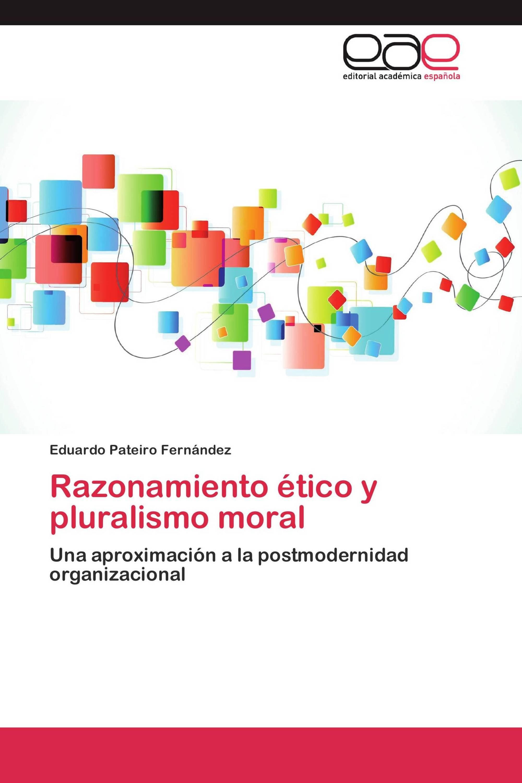 Razonamiento ético y pluralismo moral