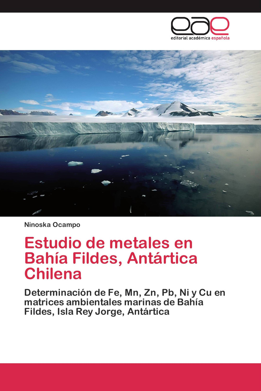 Estudio de metales en Bahía Fildes, Antártica Chilena