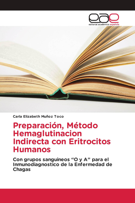 Preparación, Método Hemaglutinacion Indirecta con Eritrocitos Humanos