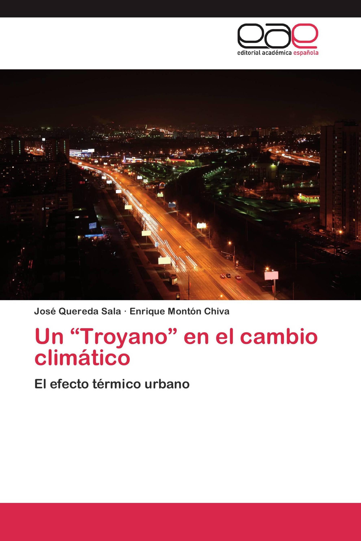 """Un """"Troyano"""" en el cambio climático"""