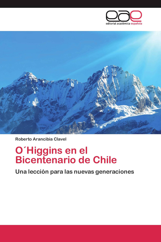 O´Higgins en el Bicentenario de Chile / 978-3-659-04282-9 / 9783659042829 /  365904282X