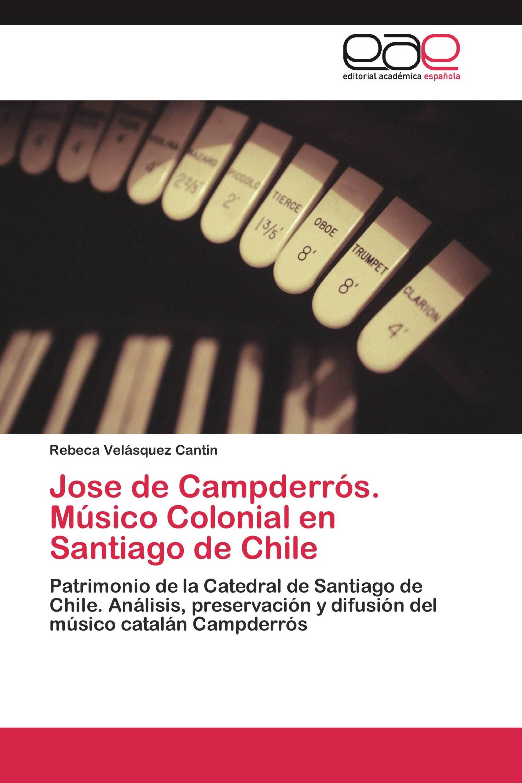 Jose de Campderrós. Músico Colonial en Santiago de Chile