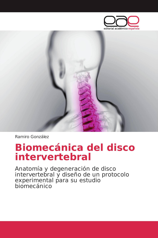 Biomecánica del disco intervertebral / 978-3-659-07503-2 ...