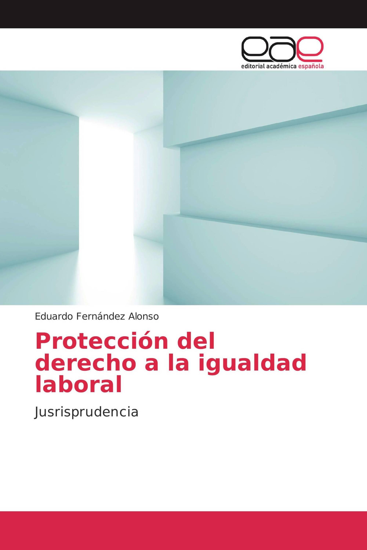 Protección del derecho a la igualdad laboral