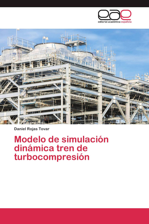 Modelo de simulación dinámica tren de turbocompresión