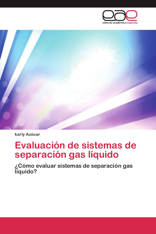 Evaluación de sistemas de separación gas líquido