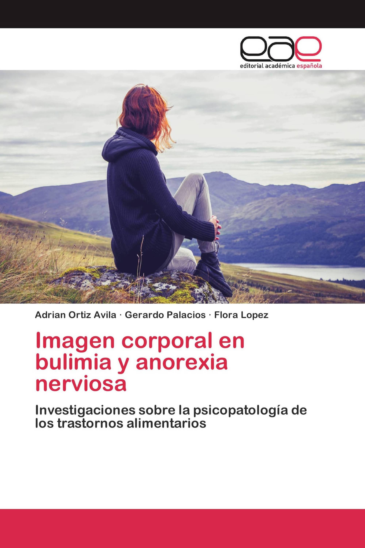 Imagen corporal en bulimia y anorexia nerviosa