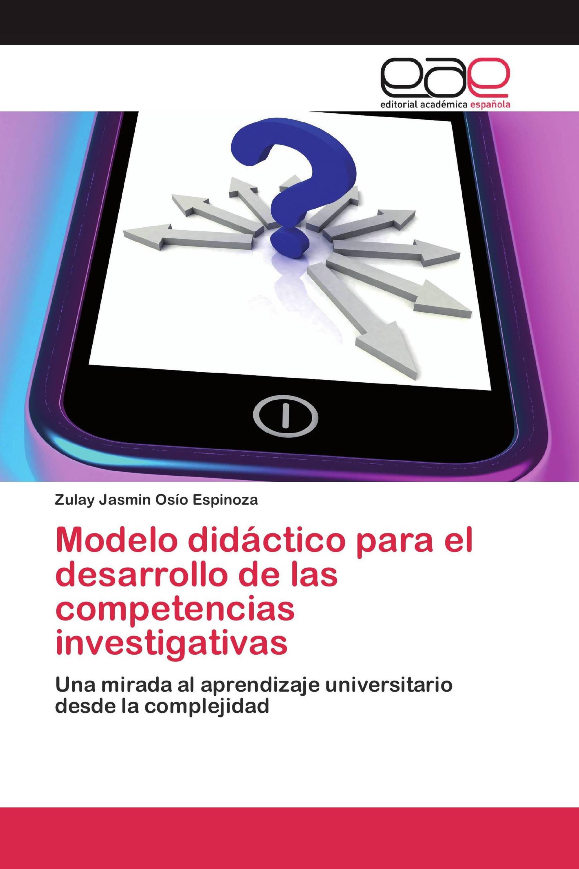 Modelo didáctico para el desarrollo de las competencias investigativas