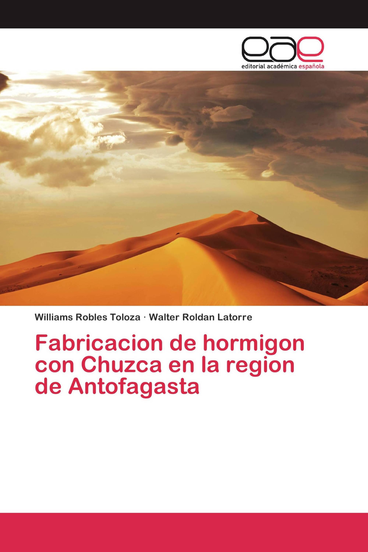 Fabricacion de hormigon con Chuzca en la region de Antofagasta