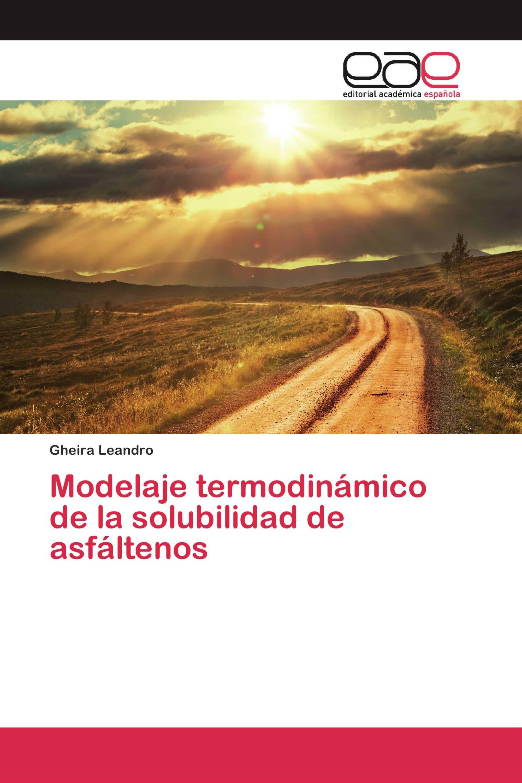 Modelaje termodinámico de la solubilidad de asfáltenos