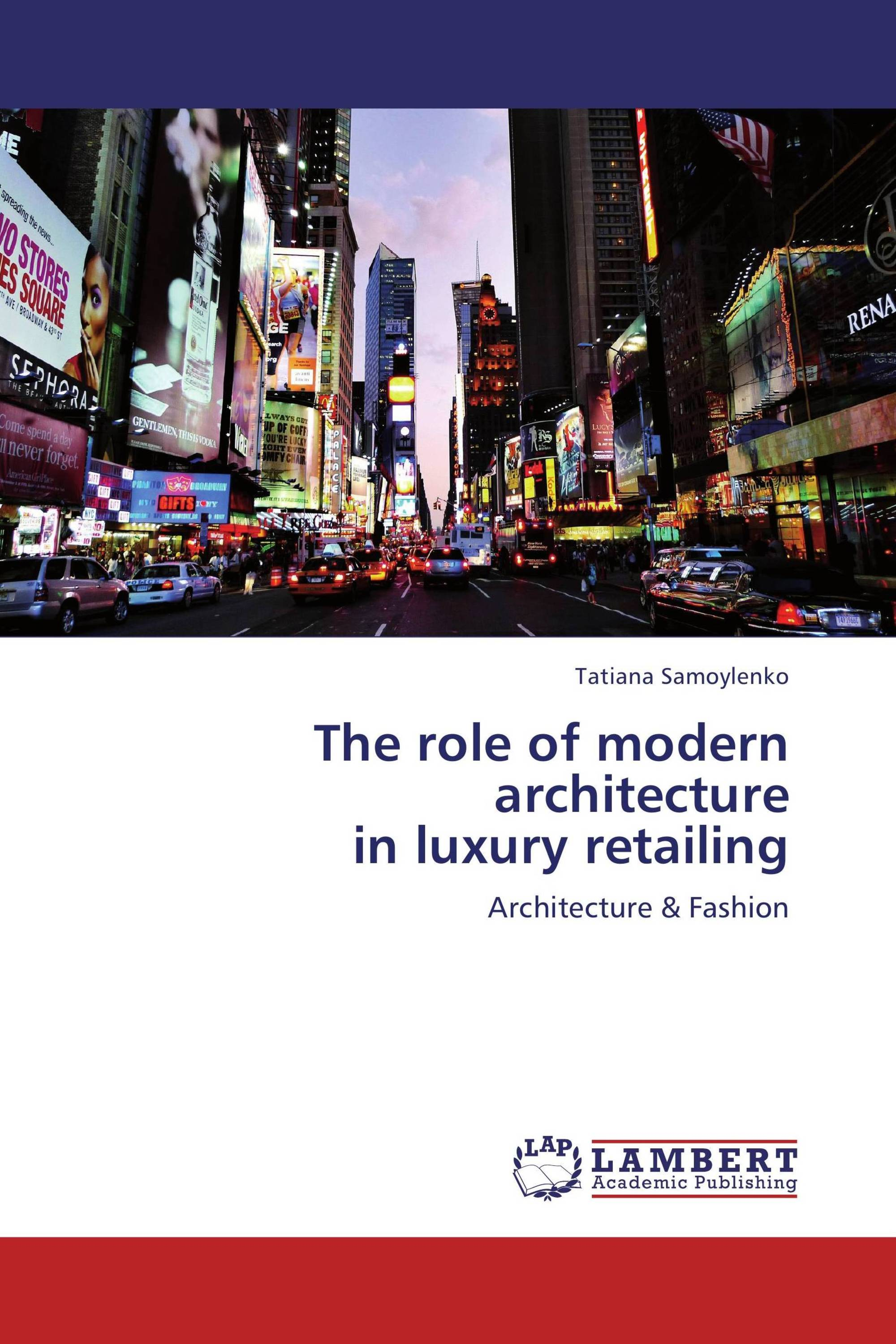 The role of modern architecture  in luxury retailing