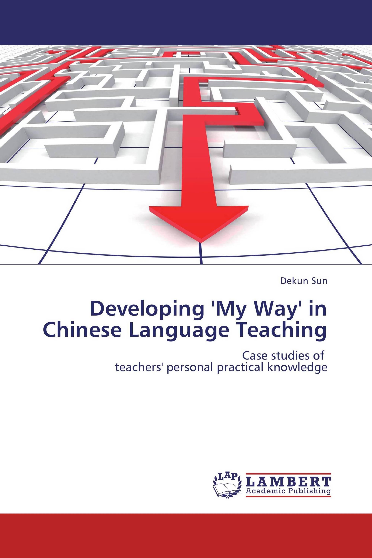 Developing 'My Way' in Chinese Language Teaching / 978-3-659