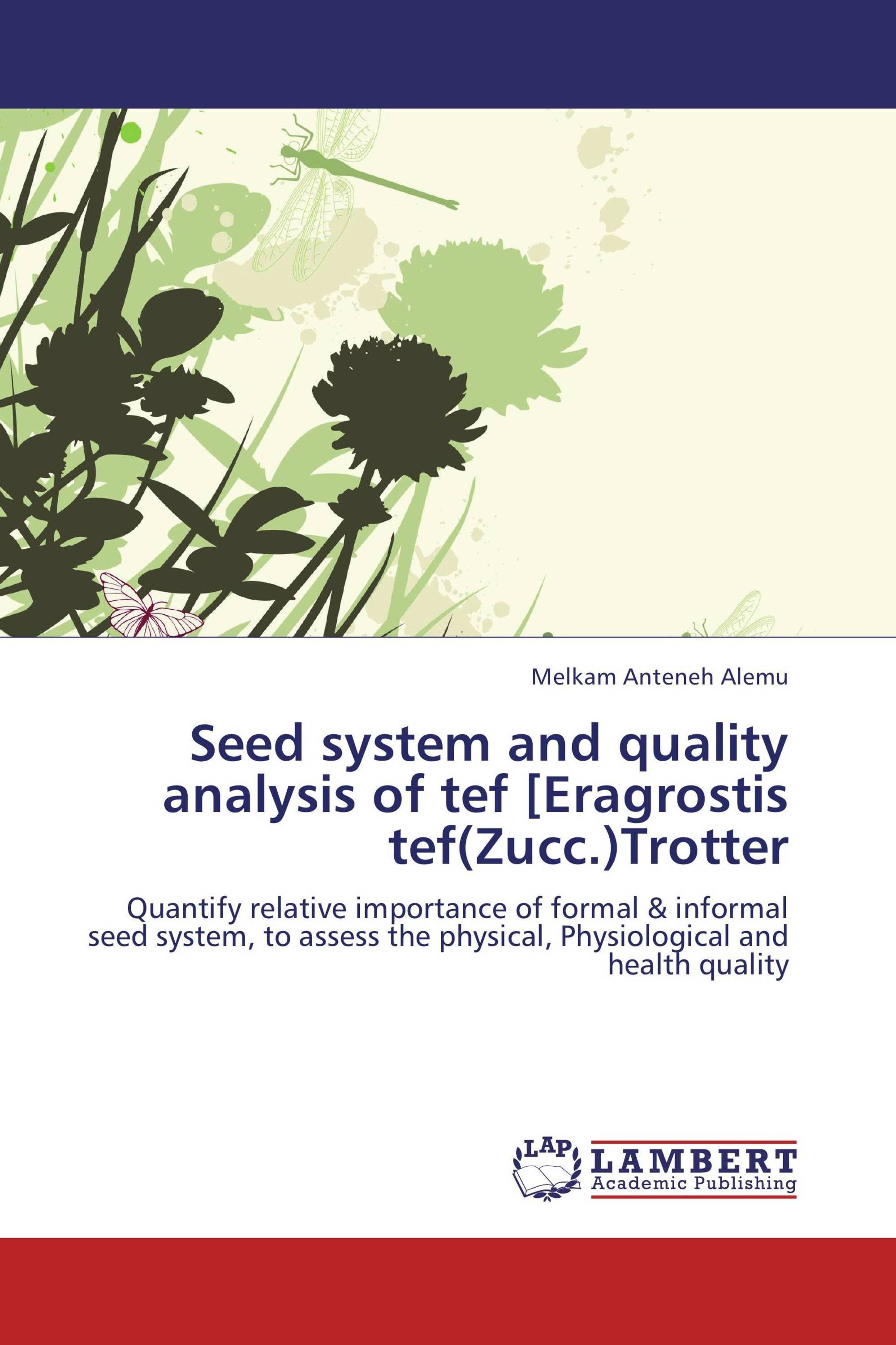Seed system and quality analysis of tef [Eragrostis tef(Zucc.)Trotter